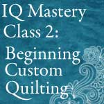 Intelliquilter Beginning Custom Class