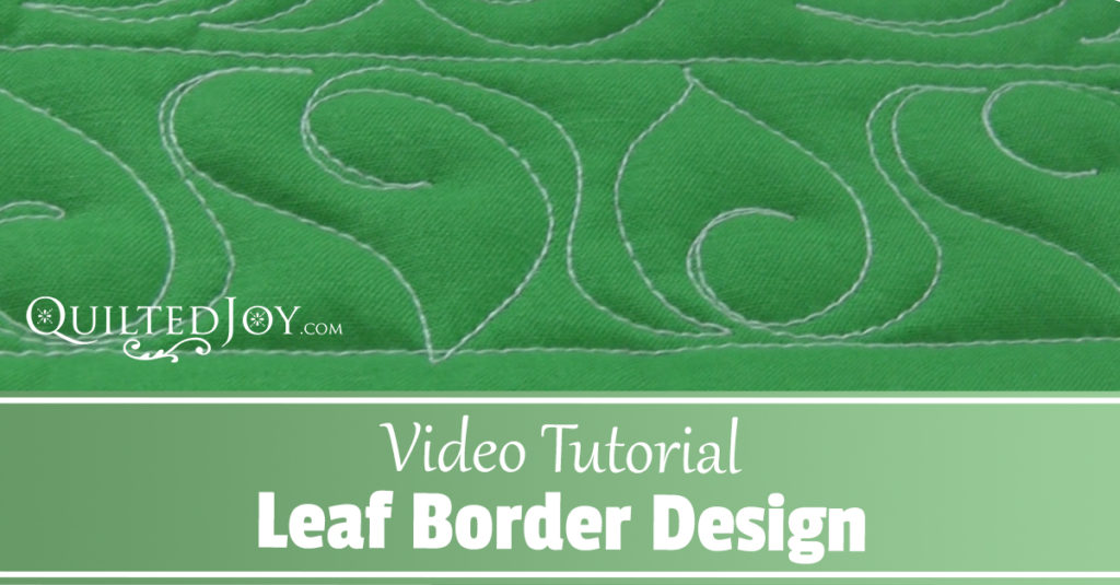 Video Tutorial: How to Quilt a Leaf Border