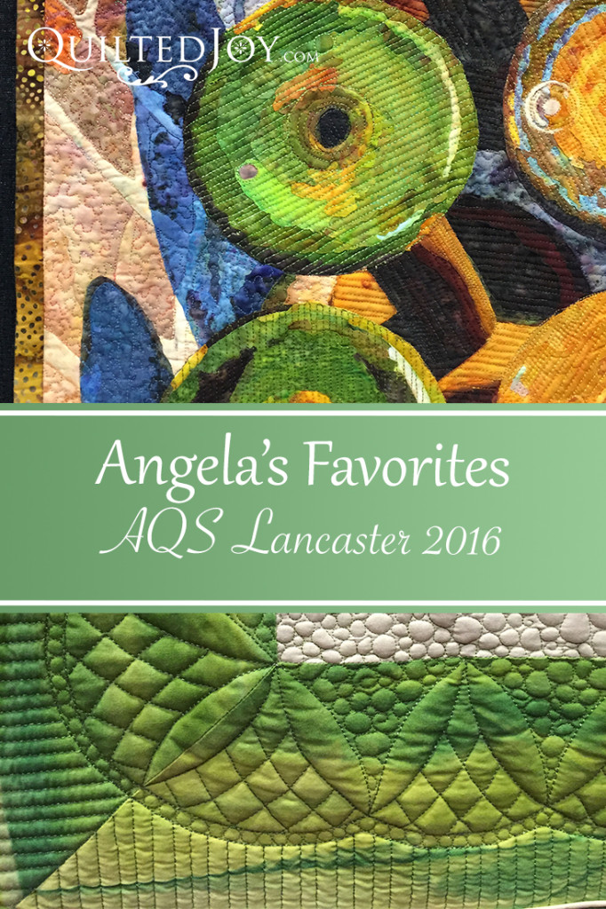 Angela Huffman shares some of her favorite quilts that were on display at AQS Lancaster, PA 2016