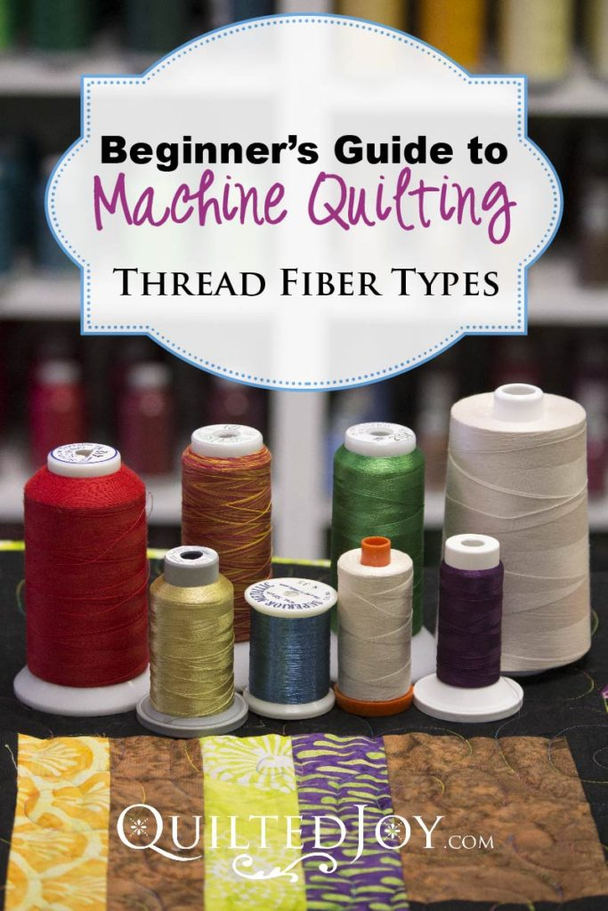 Beginner's Guide to Machine Quilting: Thread Fiber Types. Modern thread is offered in a variety of fiber types. Today's quilting world has so much diversity and, thankfully, most quilting machines can run a variety of types of threads. Machine quilter Angela Huffman discusses the different types of thread available and what you should consider before selecting a thread for your quilt.