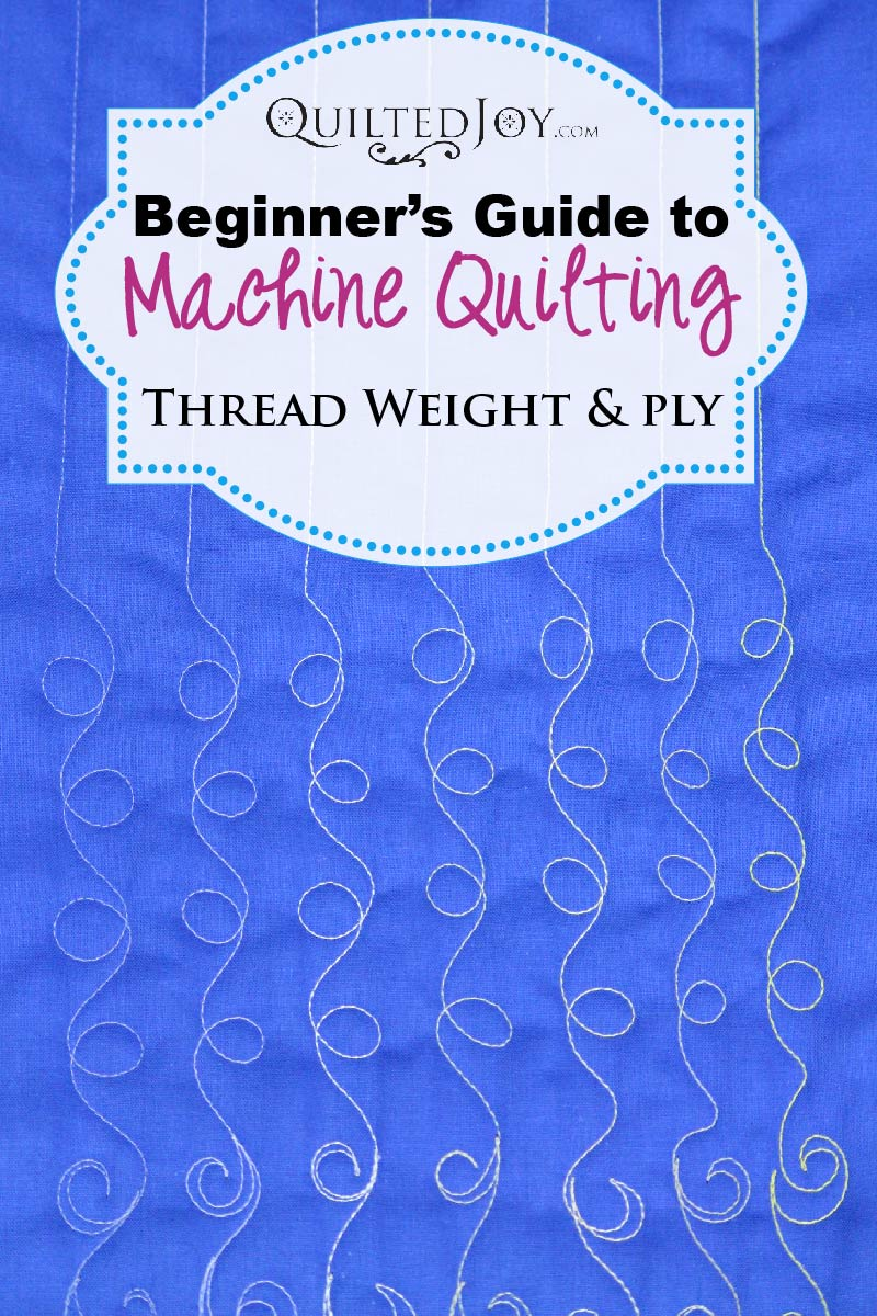 Beginner's Guide to Machine Quilting: Thread Weight and Thread Ply