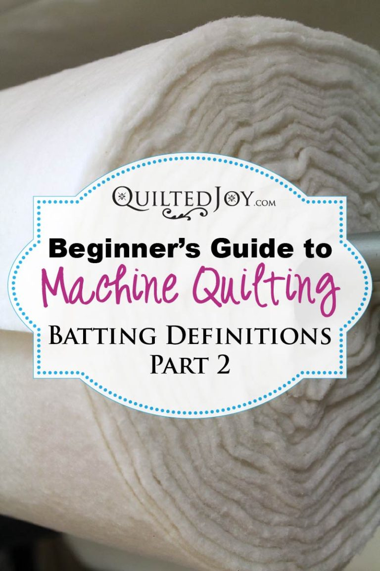 Beginner's Guide to Machine Quilting: Batting Definitions Part 2