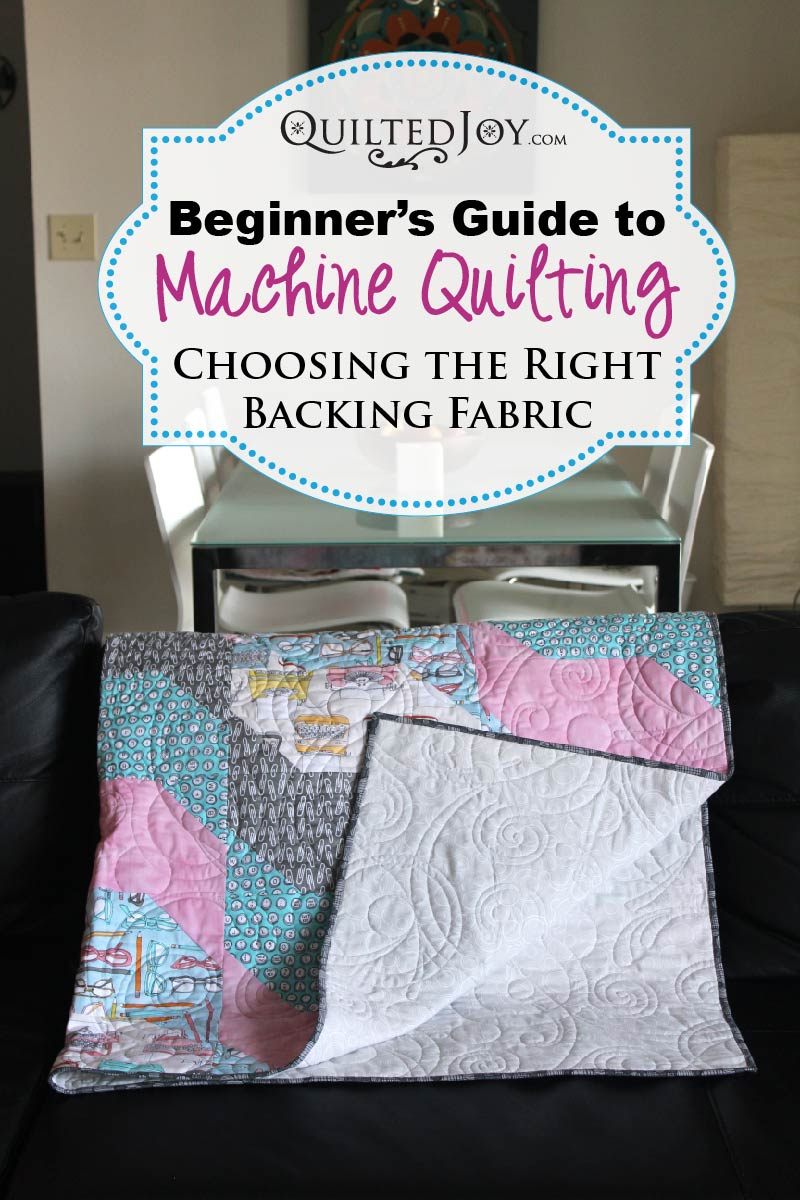 Beginner's Guide to Machine Quilting: Choosing the Right Backing Fabric