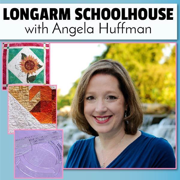 Longarm Schoolhouse with Angela Huffman