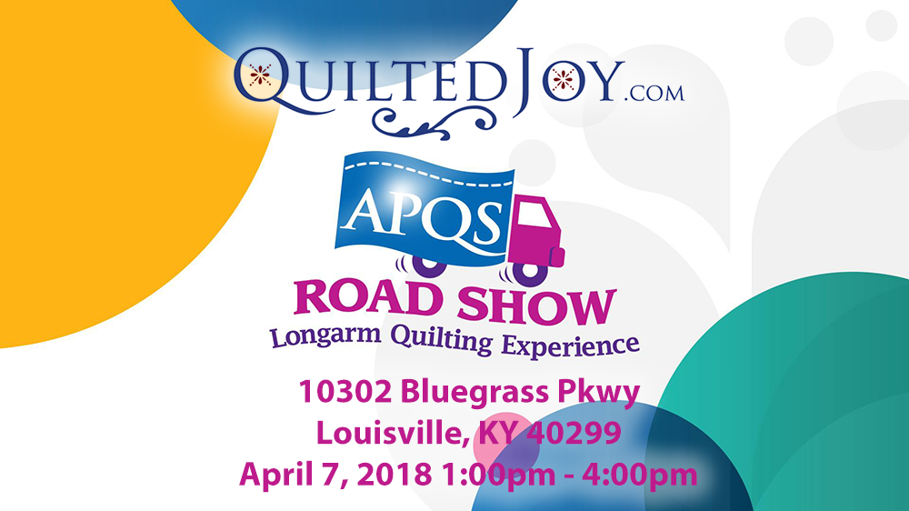 The APQS Road Show will be visiting Quilted Joy on Saturday April 7, 2018 1-4pm
