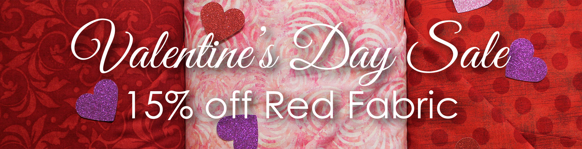 Valentine's Day Sale 15% off Red Fabric, Feb 14-18, 2019