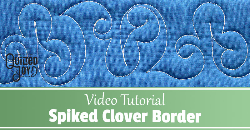 Video Tutorial Spiked Clover Border Quilting Design