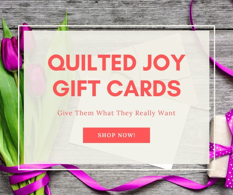 """""""Quilted Joy Gift Cards Give Them What They Really Want Shop Now!"""""""