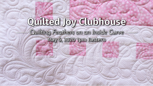 Quilted Joy Clubhouse - Quilting Feathers on an Inside Curve