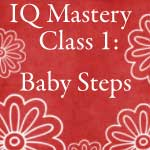 Intelliquilter Mastery Class 1 Baby Steps Online Course Button