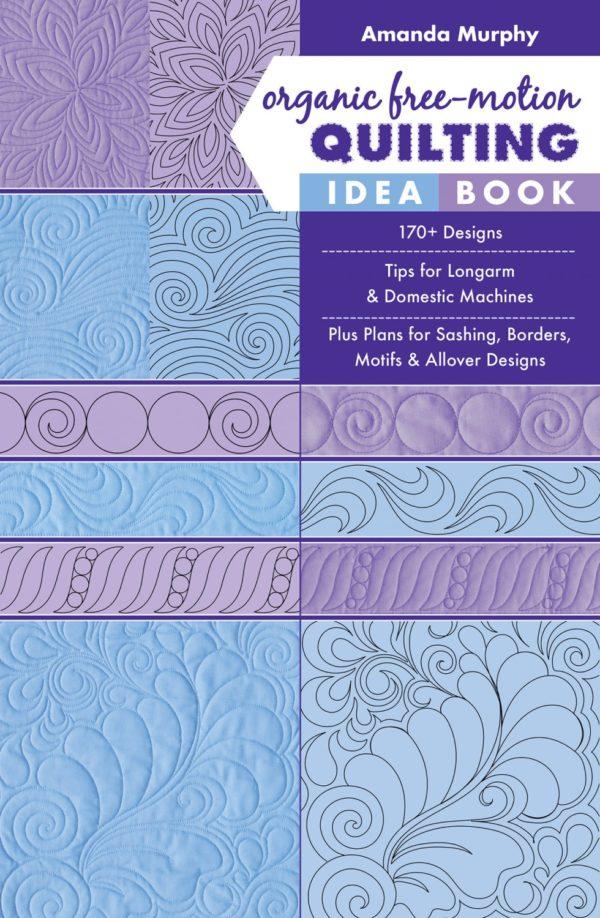 Organic Free Motion Quilting Idea Book By Amanda Murphy e1586541820233