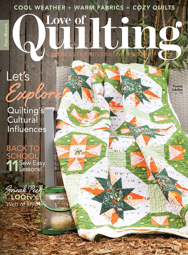 Love of Quilting Magazine, Sept/Oct 2020 featuring Angela Huffman's Forest Jubilee quilt