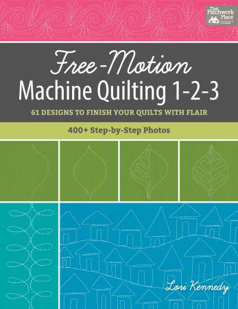 Free-Motion Machine Quilting 1-2-3 by Lori Kennedy