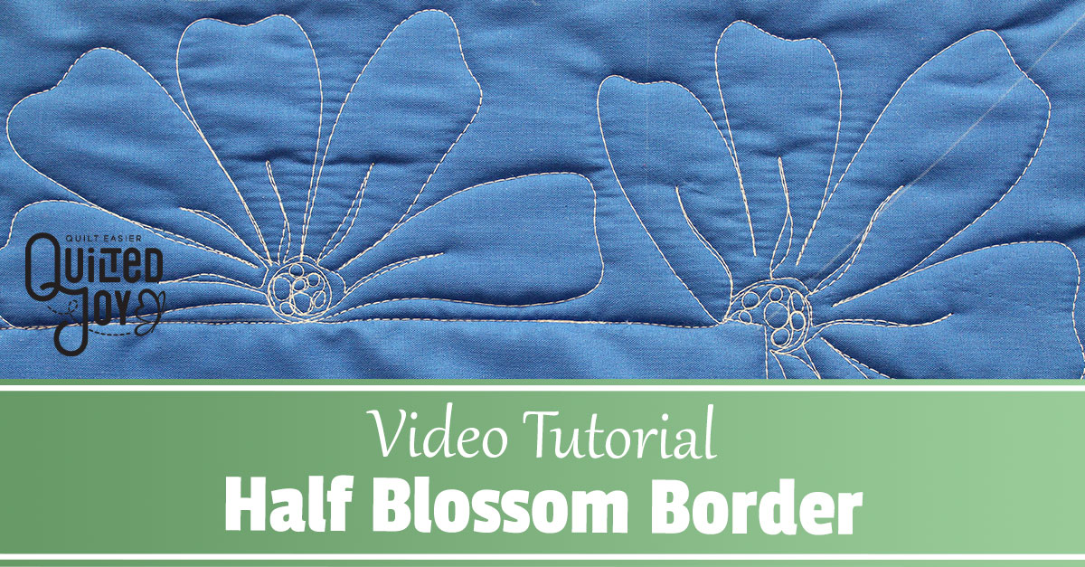 Video Tutorial: How to Quilt Half Blossom Border