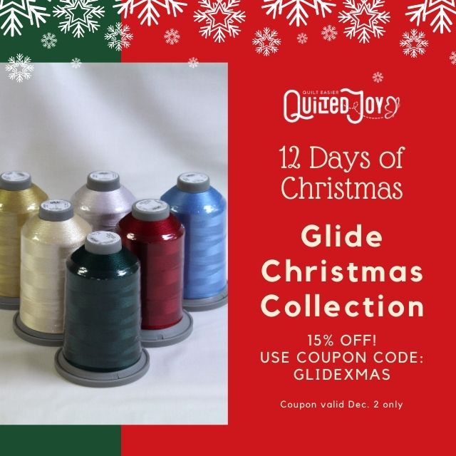 Quilted Joy 12 Days of Christmas Glide Christmas Collection 15% off Use Coupon Code GLIDEXMAS offer valid Dec 2 2020 only