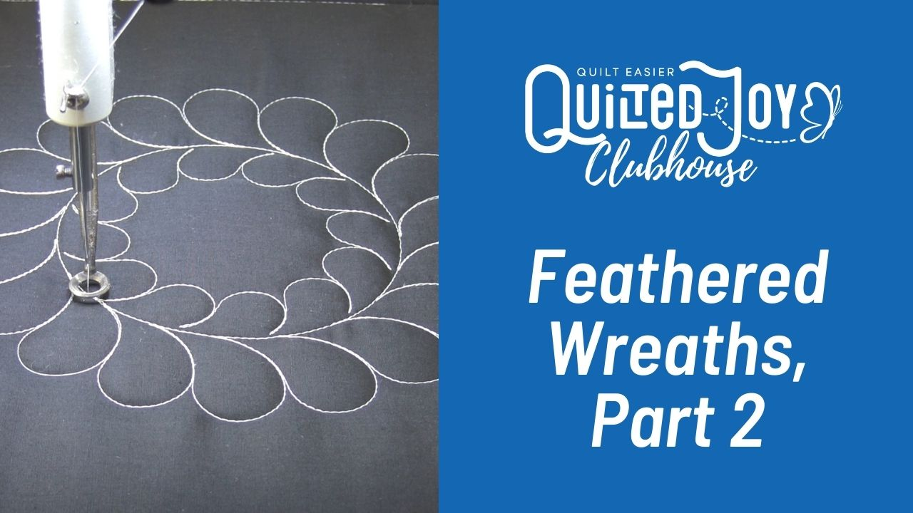 Quilted Joy Clubhouse Feathered Wreaths, Part 2