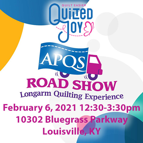 Quilted Joy APQS Road Show Longarm Quilting Experience February 6, 2021 10302 Bluegrass Pkwy Louisville, KY 40299