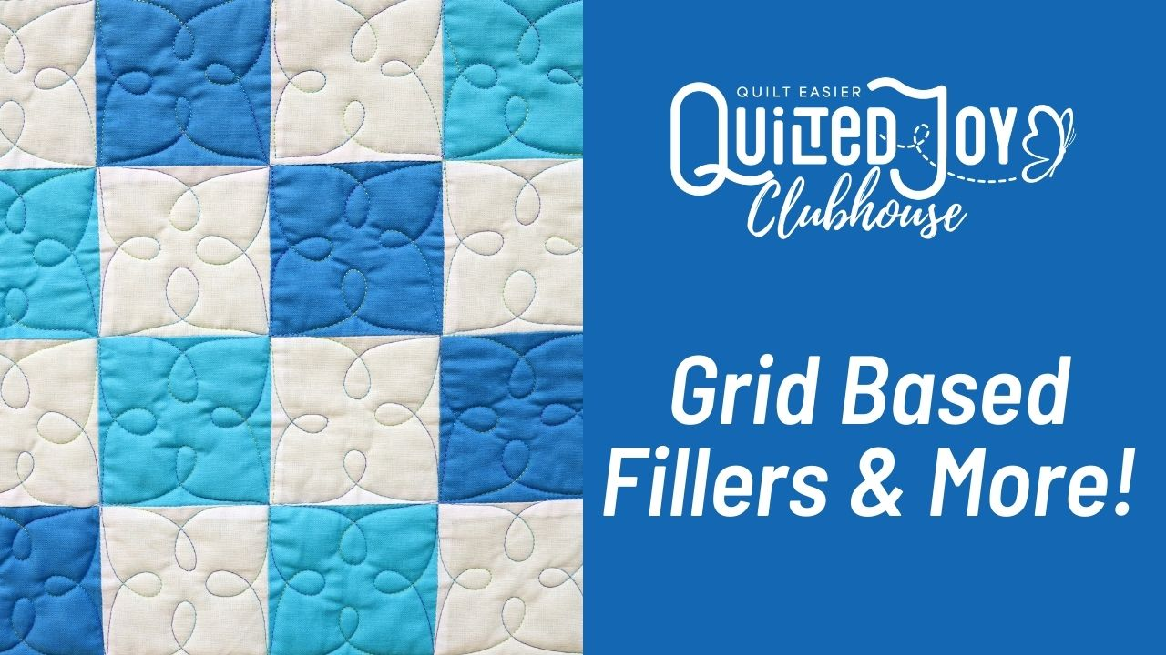 Quilted Joy Clubhouse Grid Based Fillers & More