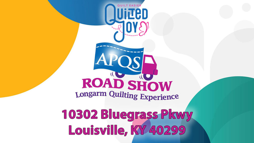 Quilted Joy APQS Road Show Longarm Quilting Experience 10302 Bluegrass Pkwy Louisville, KY 40299