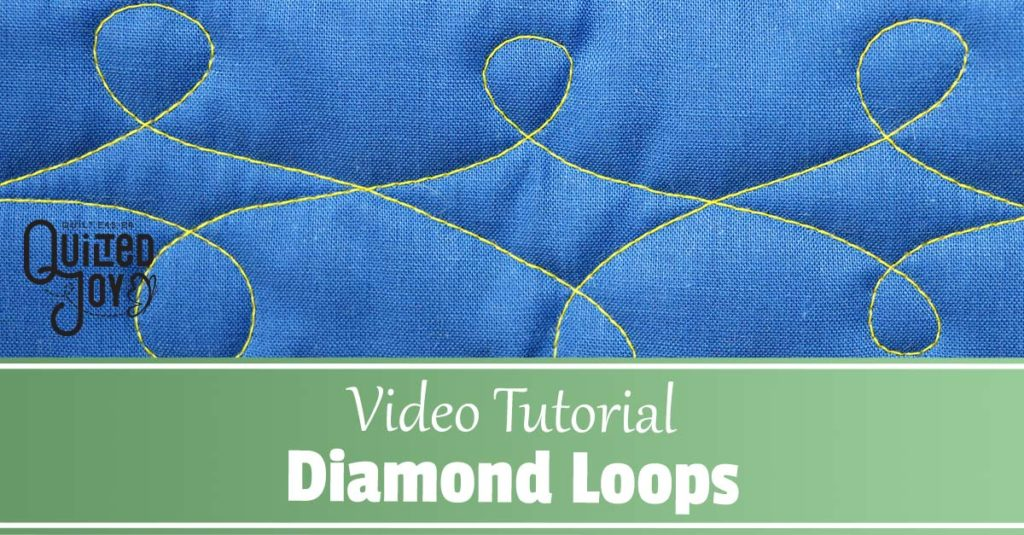 Video Tutorial - How to Quilt Diamond Loops - Quilted Joy