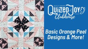 Quilted Joy Clubhouse Live Basic Orange Peel Designs & More! - April 2021