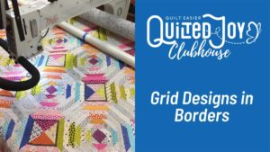 Quilted Joy Clubhouse - Quilting Grid Designs in Borders - May 2021