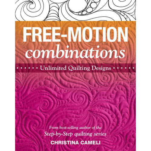 Free Motion Combinations by Christina Cameli Available at Quilted Joy