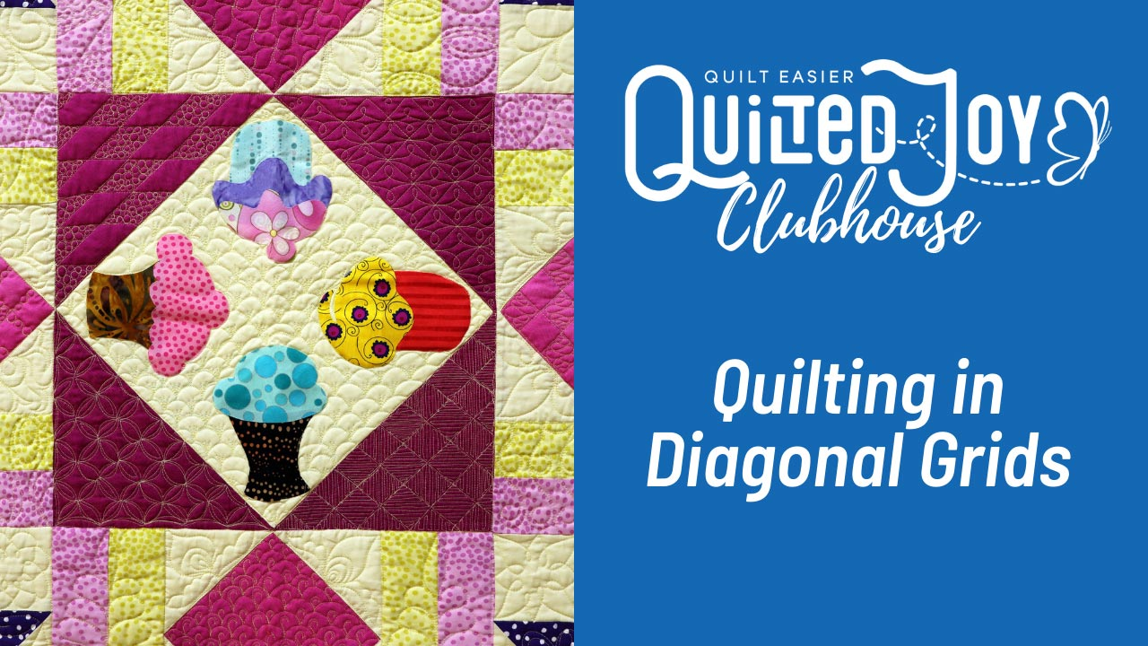 Quilted Joy Clubhouse Quilting in Diagonal Grids