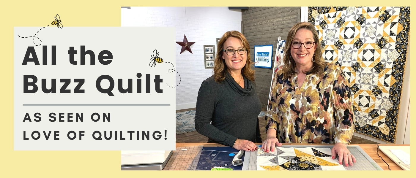 """Image of Angela Huffman and Sara Gallegos on the Fons & Porter Love of Quilting set with a quilt hanging in the background. Text says """"All the Buzz Quilt As Seen on Love of Quilting"""""""