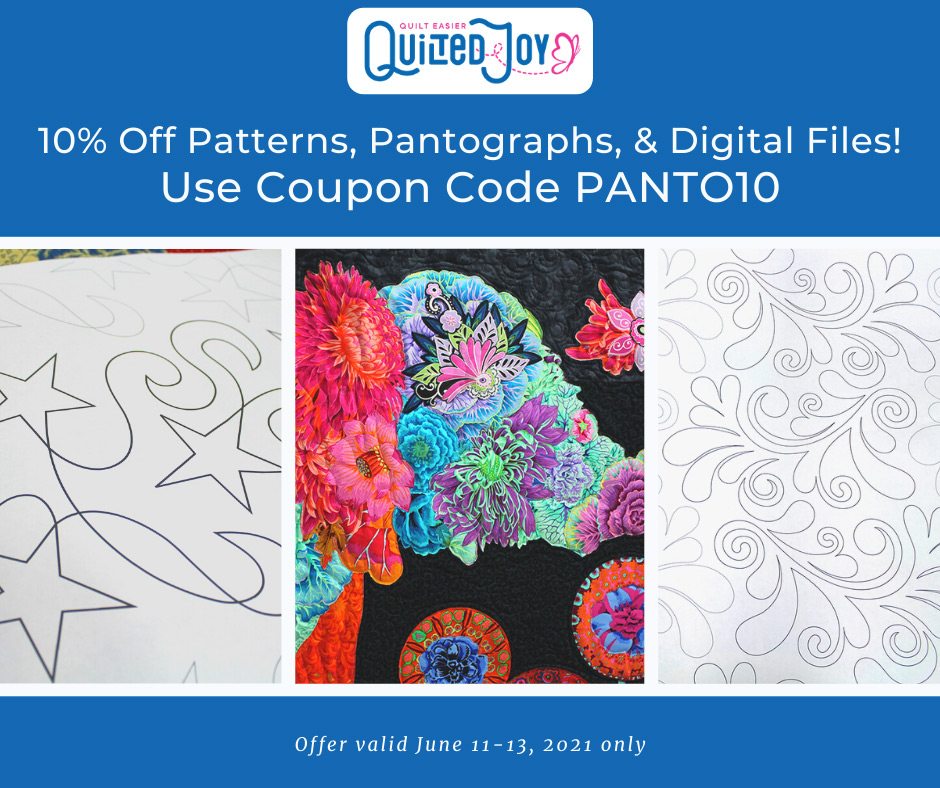 """""""10% off patterns, pantographs, & digital files! Use Coupon Code PANTO10. Offer valid June 11-13, 2021 only."""" Images of two pantographs and a Lulu Elephant floral collage quilt"""
