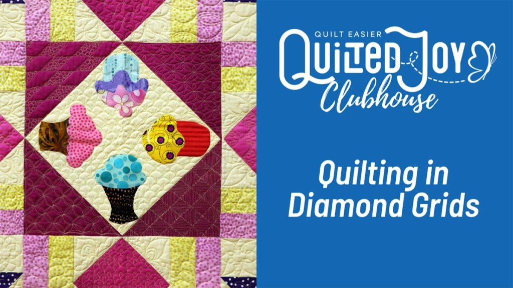 Quilted Joy Clubhouse Quilting in Diamond Grids