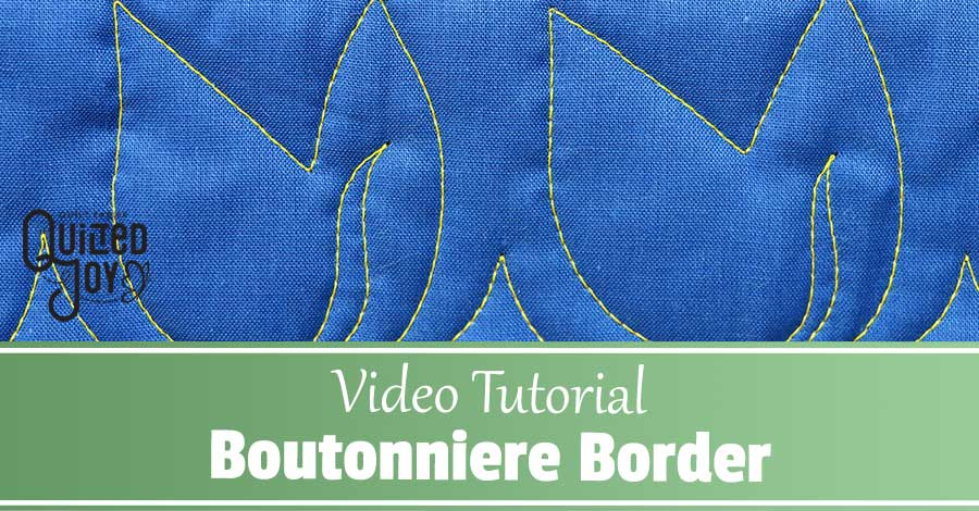 """image of Boutonniere Border quilting design with text that reads """"Video Tutorial Boutonniere Border"""""""