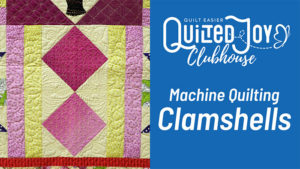 """image of a quilt with clamshell quilting designs and text says """"Quilted Joy Clubhouse Machine Quilting Clamshells"""""""