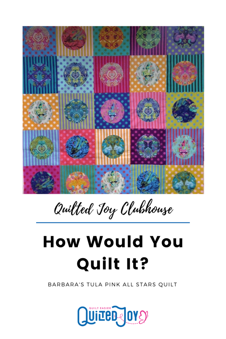 """image of a colorful quilt using Tula Pink All Stars fabrics with text """"Quilted Joy Clubhouse - How Would You Quilt It? Barbara's Tula Pink All Stars Quilt - Quilted Joy"""""""