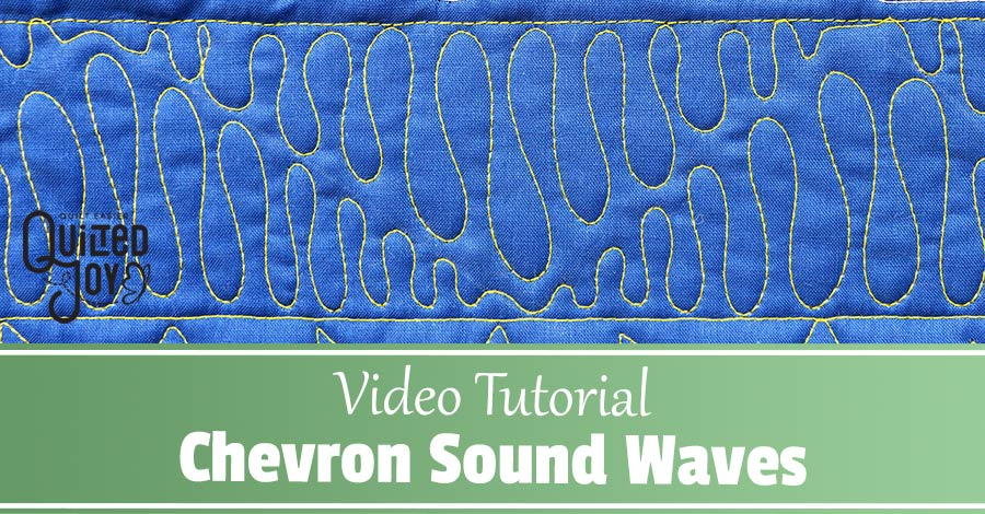 """image of Chevron Sound Waves Quilting Design with text """"Video Tutorial Chevron Sound Waves"""""""