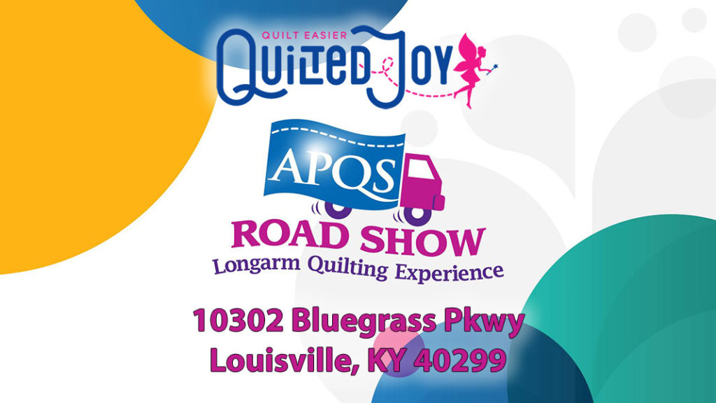 """graphic with text """"Quilted Joy Road Show Longarm Quilting Experience 10302 Bluegrass Pkwy Louisville, KY 40299"""""""